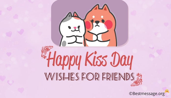 Happy Kiss Day Wishes for Friends, Kiss Day Image Messages