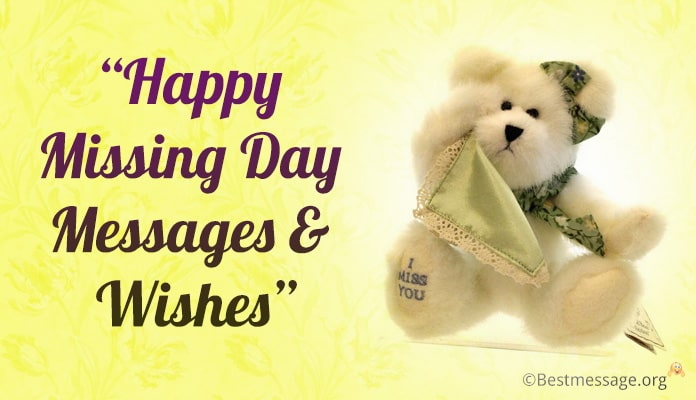 Happy Missing Day Messages, Quotes | Miss You Wishes and Status