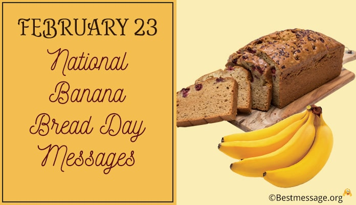 February 23 National Banana Bread Day Messages Image
