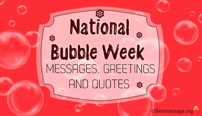 National Bubble Week Messages - Bubble Week Greetings Images