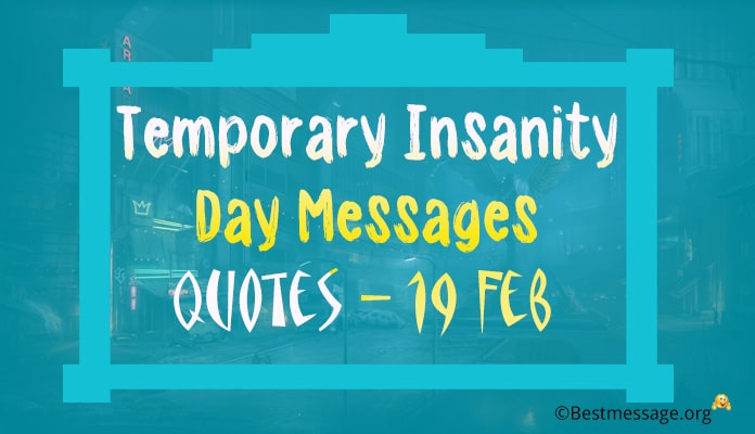 Temporary Insanity Day Messages, Funny Quotes - Greetings Image