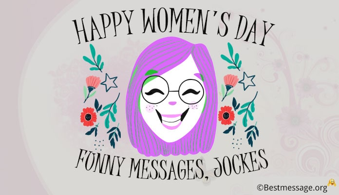 Happy Women's Day Funny Messages | Funny Jokes Wishes, Quotes