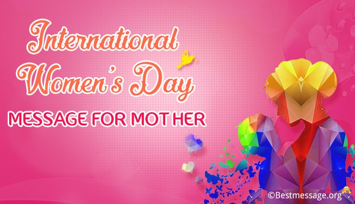 Women's Day Messages for Mother – Women's Day Wishes Mom