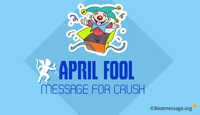 April Fool Message for Crush - April Fool Jokes Image
