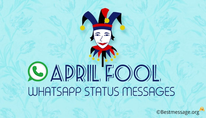 Whatsapp Fooling Messages - April Fool Whatsapp Status