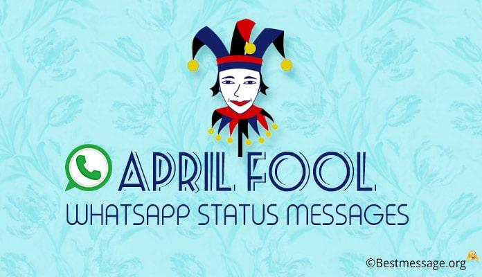 Whatsapp Fooling Messages - April Fool Whatsapp Status