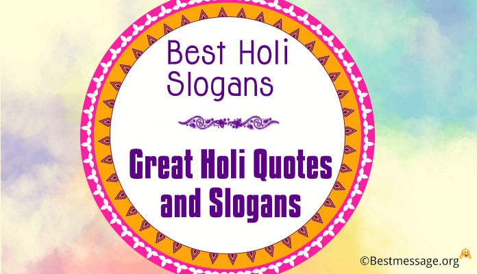 Best Holi Slogans - Holi Quotes and Slogans