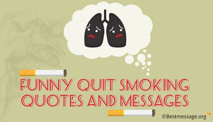 Funny Quit Smoking Quotes, Stop Smoking Messages Images