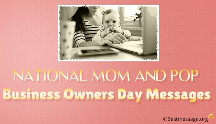 National Mom and Pop Business Owners Day Messages, slogans, quotes