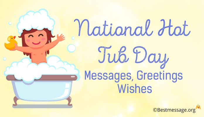 National Hot Tub Day Messages, Greetings Wishes Images