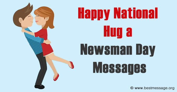 National Hug a Newsman Day Wishes Messages - 4th april