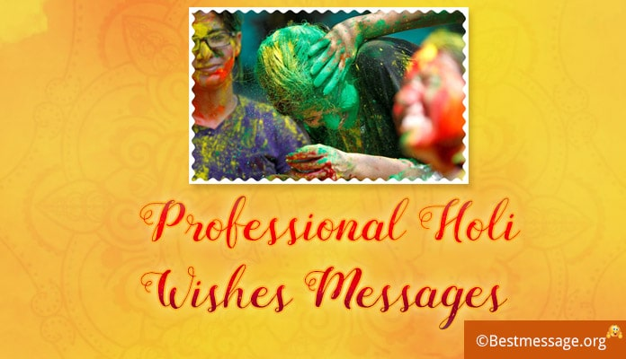 Professional Holi Wishes - Holi Messages images