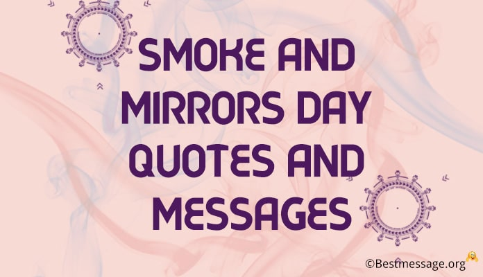 Smoke and Mirrors Day Quotes, Messages images