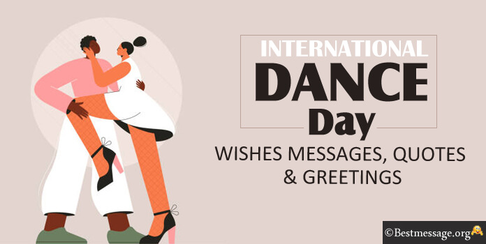 International Dance Day Messages - Dance Quotes Images