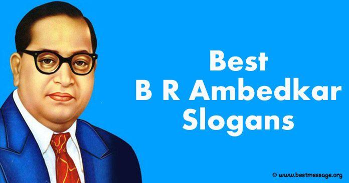 Best B R Ambedkar Slogans - Ambedkar Quotes