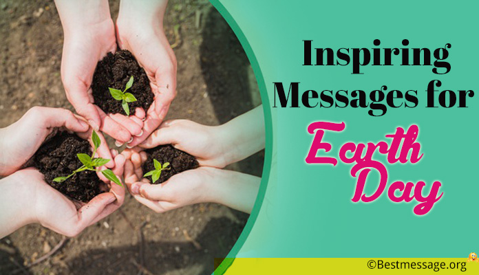Earth Day Inspiring Messages - inspirational quotes