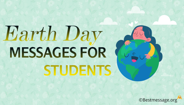 Earth Day Messages for Students