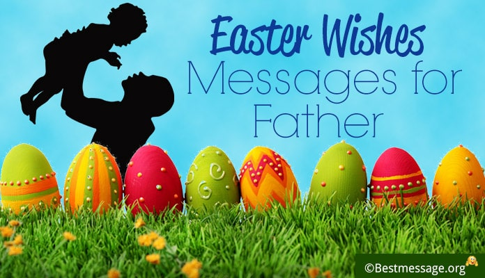 Happy Easter Wishes and Greetings Messages For Father