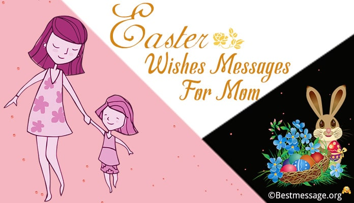 Easter Wishes, Greetings Messages for mom