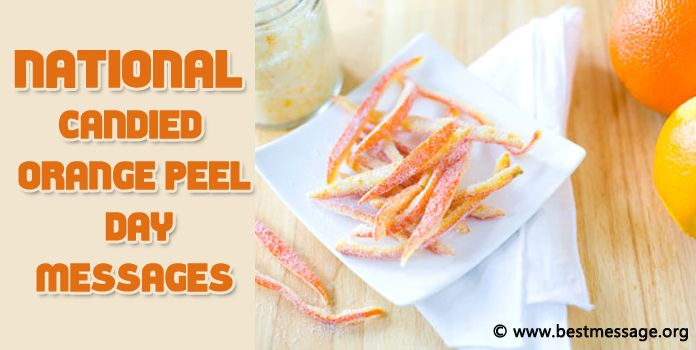 National Candied Orange Peel Day Messages, Greetings Image