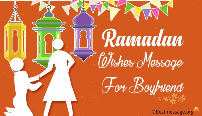 Ramadan Messages for Boyfriend - Ramadan Kareem Wishes