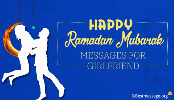 Ramadan Messages for Girlfriend - Ramadan Wishes