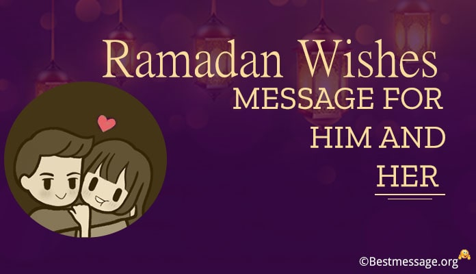 Ramadan Mubarak Wishes Messages for Him and Her