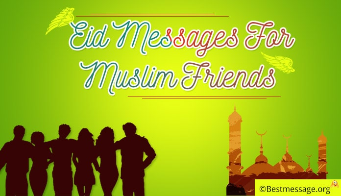 Eid Mubarak Messages for Muslim Friends