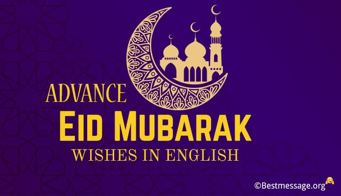 Eid mubarak advance wishes pictures - Advance Eid mubarak messages