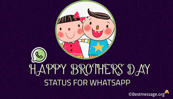 Brother Day Whatsapp Status - Brother Status Messages