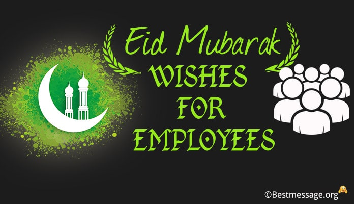Eid Mubarak Wishes for Employees - Eid Messages Staff Members