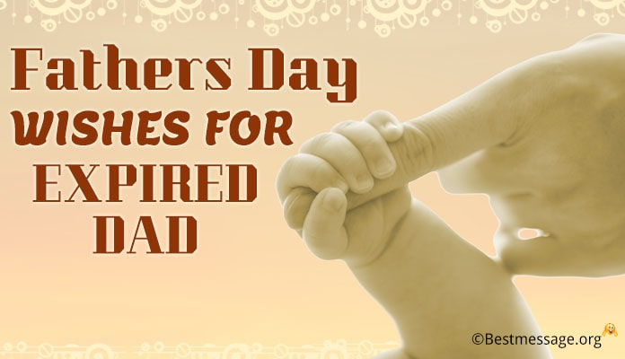 Fathers Day Wishes for Expired Dad- Fathers day Messages Image
