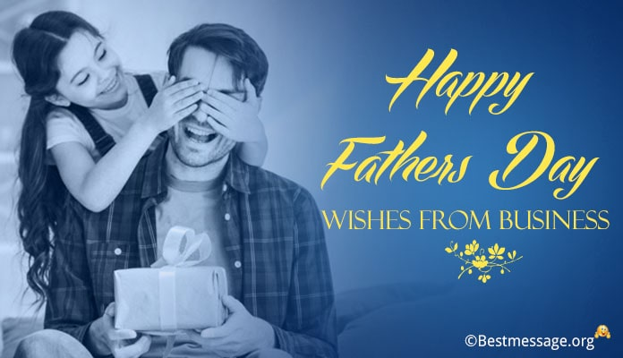 Happy Fathers Day Wishes Messages from Business