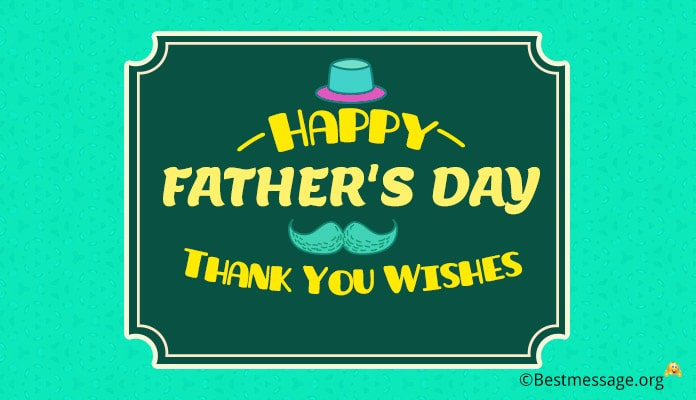 Father's Day Thank You Wishes - Messages Reply