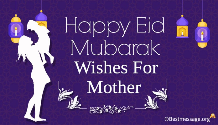 Happy Eid Mubarak Wishes for Mother - Eid Ul Fitr Messages