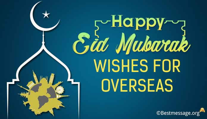 Eid Mubarak Wishes - Overseas Muslims Eid Messages