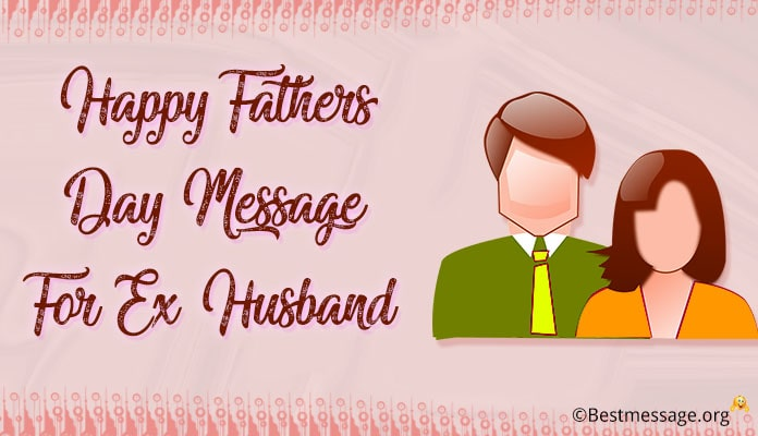Fathers Day Greetings Messages for Ex Husband