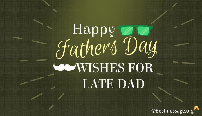 Happy Fathers Day Wishes Messages for Late Dad