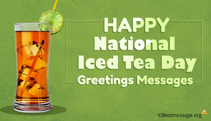 National Iced Tea Day Messages, Greetings