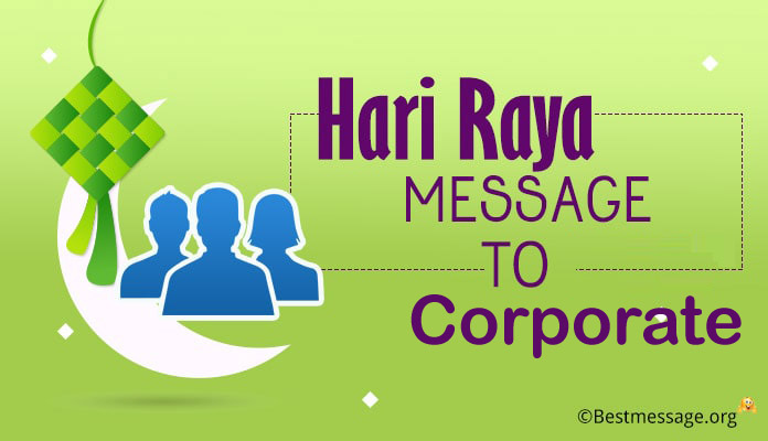 Hari Raya Wishes Messages, Greetings for Corporate