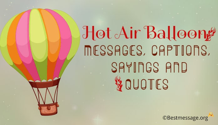 Hot Air Balloon Day Messages, Balloon Captions