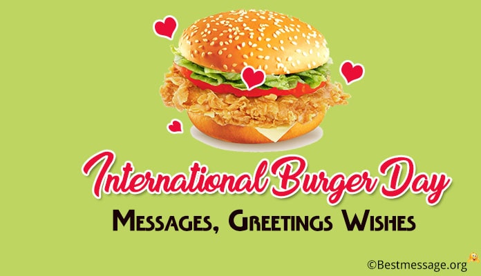 International Burger Day Messages, Greetings Wishes