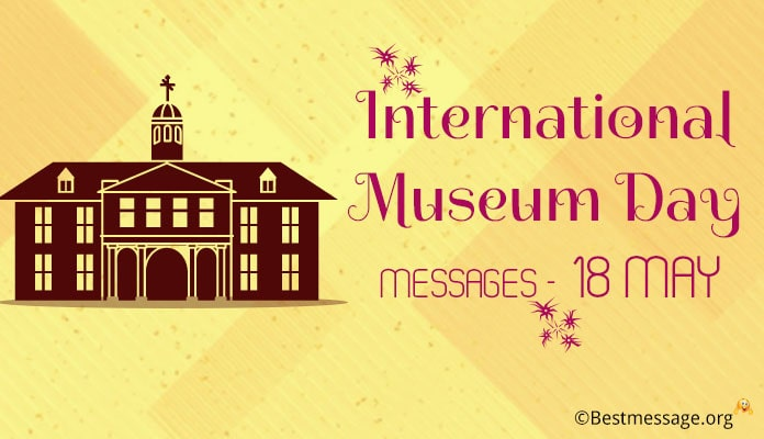International Museum Day Messages, Greetings Quotes