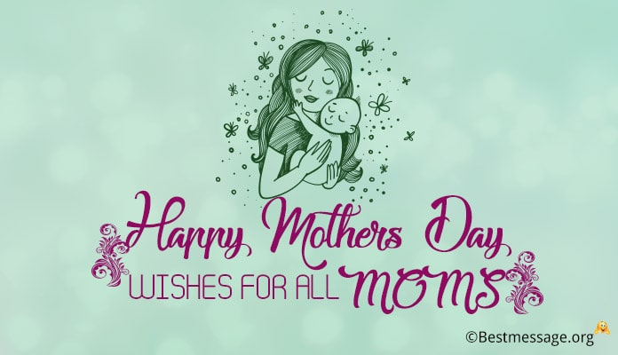 Mothers Day Messages for All Moms - Mothers Day Wishes