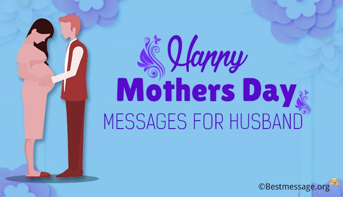 Happy Mothers Day wishes messages From Husband to Wife