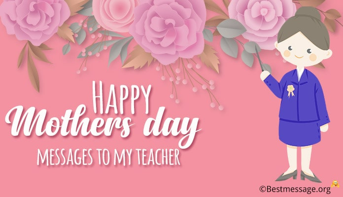 Happy Mothers Day Messages Teacher Wishes