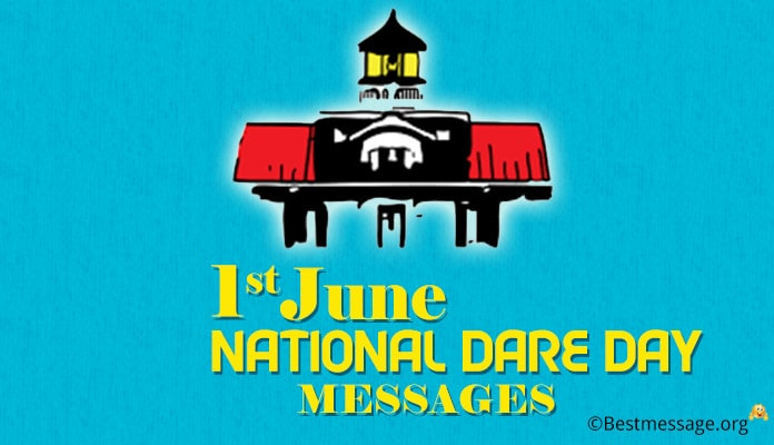 1 June National Dare Day Messages - D.A.R.E Day Messages