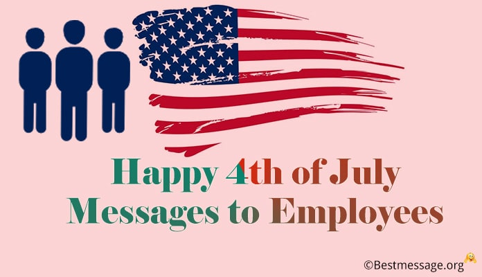 4th July Messages to Employees - American independence day wishes