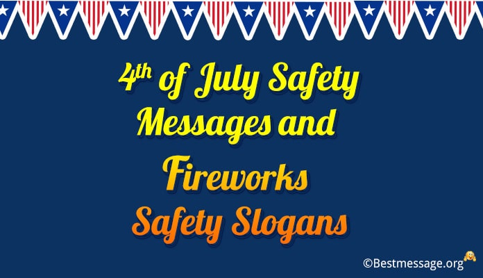 4th of July Safety Messages, Fireworks Safety Slogans