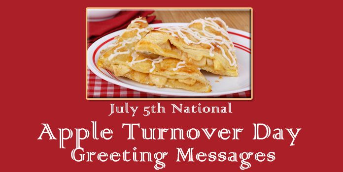 National Apple Turnover Day Greeting Messages